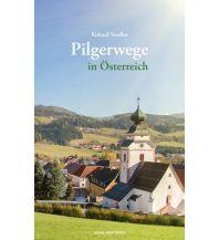 Weitwandern Pilgerwege in Österreich Anton Pustet Verlag