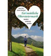 Reiseführer Gehmütliche Obersteiermark Anton Pustet Verlag