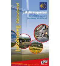 Weitwandern Jakobswegweiser Weinviertel - mit Karten 1:35.000 schubert & franzke Kartographischer Verlag Ges.m.b.H.