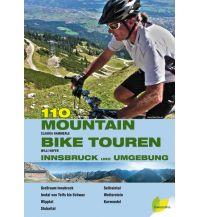Mountainbike-Touren - Mountainbikekarten 110 Mountainbiketouren Innsbruck und Umgebung Edition Löwenzahn VerlagsGmbH