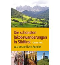 Wanderführer Die schönsten Jakobswanderungen in Südtirol Löwenzahn Verlag