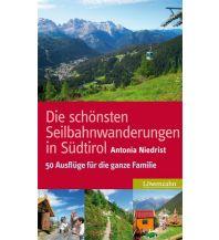 Wanderführer Die schönsten Seilbahnwanderungen in Südtirol Löwenzahn Verlag