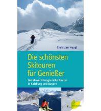 Skitourenführer Österreich Die schönsten Skitouren für Genießer Löwenzahn Verlag