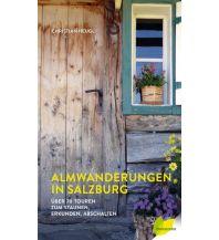 Wanderführer Almwanderungen in Salzburg Löwenzahn Verlag