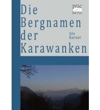 Die Bergnamen der Karawanken Praesens VerlagsgesmbH
