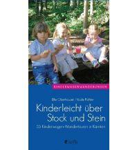 Unterwegs mit Kindern Kinderleicht über Stock und Stein - Kinderwagenwanderungen in Kärnten Heyn Verlag