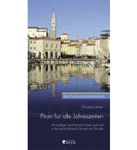 Reiseführer Piran für alle Jahreszeiten - Reiseführer Heyn Verlag