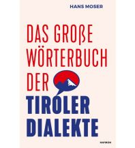Reiseführer Das große Wörterbuch der Tiroler Dialekte Haymon Verlag