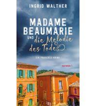 Madame Beaumarie und die Melodie des Todes Haymon Verlag