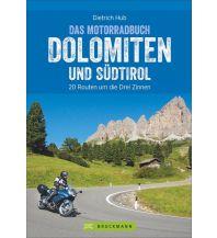 Motorradreisen Das Motorradbuch Dolomiten und Südtirol Bruckmann Verlag