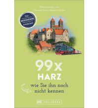 Reiseführer 99 x Harz wie Sie ihn noch nicht kennen Bruckmann Verlag