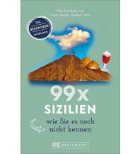Reiseführer 99 x Sizilien wie Sie es noch nicht kennen Bruckmann Verlag