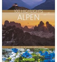 Outdoor Bildbände 100 Highlights Alpen Bruckmann Verlag