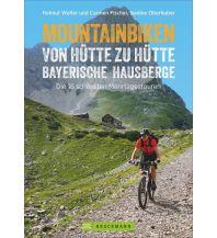 Radführer Mountainbiken von Hütte zu Hütte Bayerische Hausberge Bruckmann Verlag