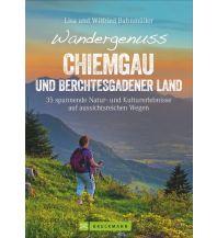 Wanderführer Wandergenuss Chiemgau und Berchtesgadener Land Bruckmann Verlag
