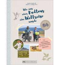 Wie aus einer Radtour eine Weltreise wurde Bruckmann Verlag
