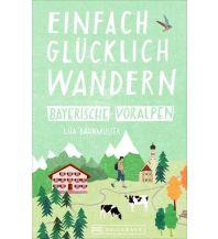 Wanderführer Einfach glücklich wandern Bayerische Voralpen Bruckmann Verlag