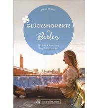 Glücksmomente in Berlin Bruckmann Verlag