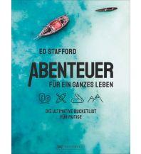 Outdoor Bildbände Abenteuer für ein ganzes Leben Bruckmann Verlag