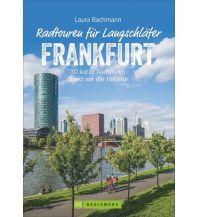 Radführer Die schönsten Radtouren für Langschläfer rund um Frankfurt (Main) Bruckmann Verlag