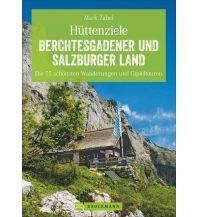 Wanderführer Hüttenziele Berchtesgadener und Salzburger Land Bruckmann Verlag