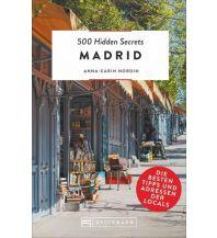 Reiseführer 500 Hidden Secrets Madrid Bruckmann Verlag