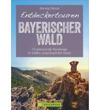 Wanderführer Entdeckertouren Bayerischer Wald Bruckmann Verlag