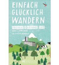 Wanderführer Einfach glücklich wandern – Vinschgau und Meraner Land Bruckmann Verlag