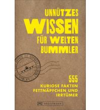 Unnützes Wissen für Weltenbummler Bruckmann Verlag