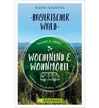 Wochenend und Wohnmobil - Kleine Auszeiten Bayerischer Wald Bruckmann Verlag