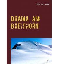 Bergerzählungen Drama am Breithorn Books on Demand