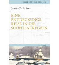 Törnberichte und Erzählungen Eine Entdeckungsreise in die Südpolarregion Edition Erdmann GmbH Thienemann Verlag