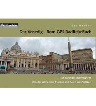 Radführer Das Venedig - Rom GPS RadReiseBuch Books on Demand