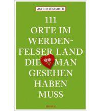 Reiseführer 111 Orte im Werdenfelser Land, die man gesehen haben muss Emons Verlag