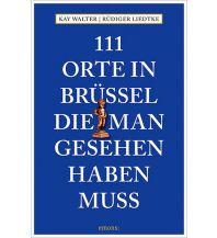 Reiseführer 111 Orte in Brüssel, die man gesehen haben muss Emons Verlag