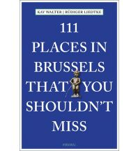 Reiseführer 111 Places in Brussels That You Shouldn't Miss Emons Verlag
