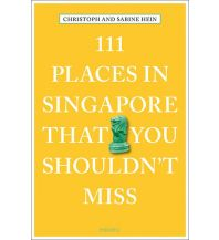 Reiseführer 111 Places in Singapore That You Shouldn't Miss Emons Verlag