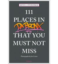 Reiseführer 111 Places in the Bronx That You Must Not Miss Emons Verlag