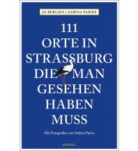 Reiseführer 111 Orte in Straßburg, die man gesehen haben muss Emons Verlag