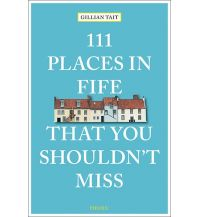 Reiseführer 111 Places in Fife That You Shouldn't Miss Emons Verlag