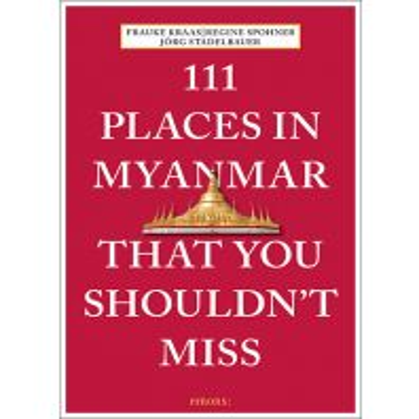 Reiseführer 111 Places in Myanmar That You Shouldn't Miss Emons Verlag