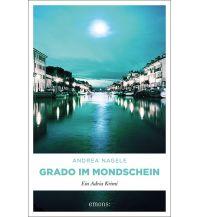 Reiselektüre Grado im Mondschein Emons Verlag