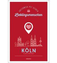 Köln. Unterwegs mit deinen Lieblingsmenschen Emons Verlag
