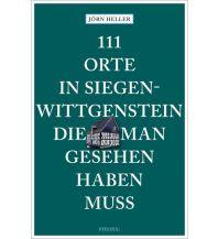 111 Orte in Siegen-Wittgenstein, die man gesehen haben muss Emons Verlag