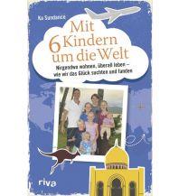 Reiselektüre Mit sechs Kindern um die Welt riva Verlag Christian Jund