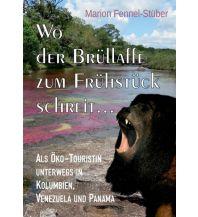 Reiseführer Wo der Brüllaffe zum Frühstück schreit ... Books on Demand