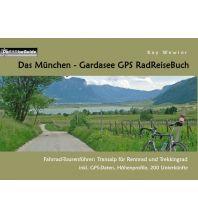 Radführer Das München - Gardasee GPS-RadReiseBuch Books on Demand