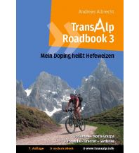 Transalp Roadbook 3: Mein Doping heißt Hefeweizen Books on Demand