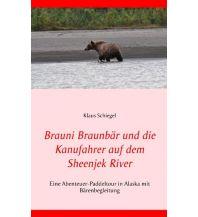 Kanusport Brauni Braunbär und die Kanufahrer auf dem Sheenjek River Books on Demand