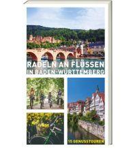 Radführer Radeln an Flüssen in Baden-Württemberg ars vivendi verlag